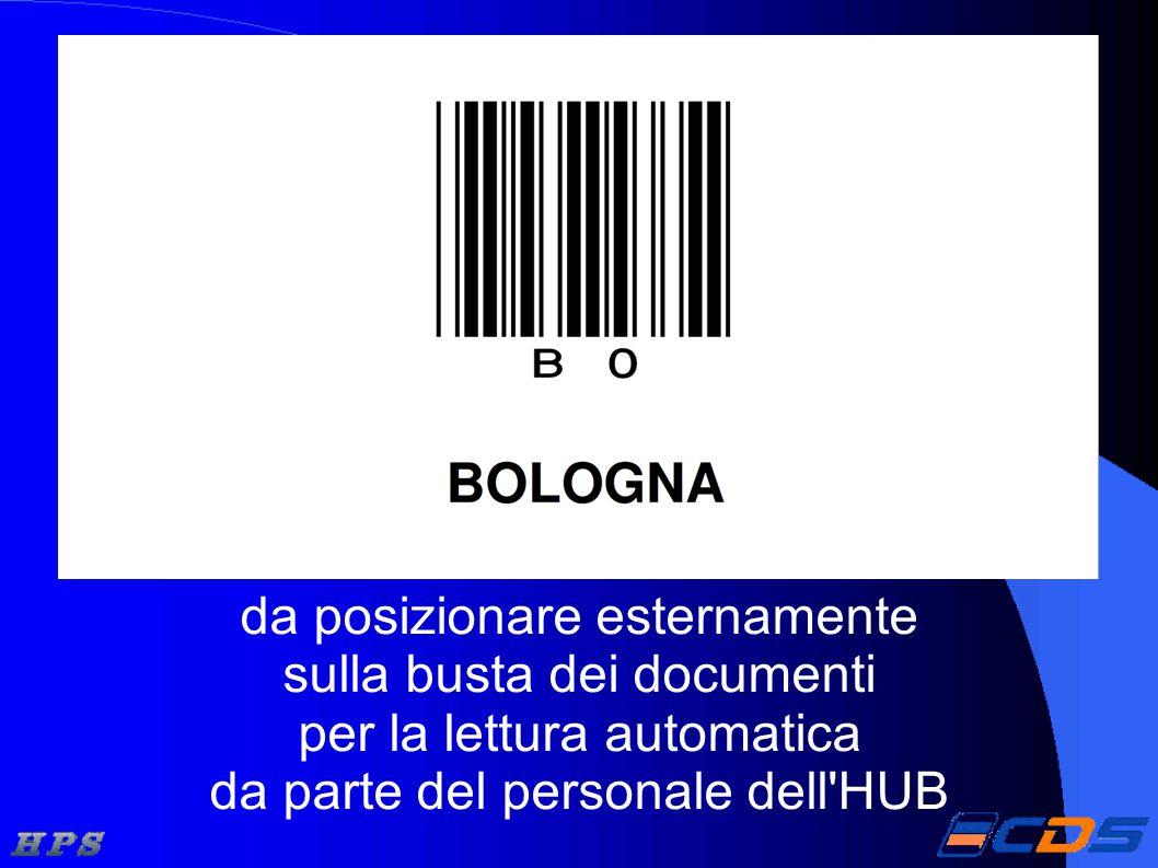 da posizionare esternamente sulla busta dei documenti per la lettura automatica da parte del personale dell HUB