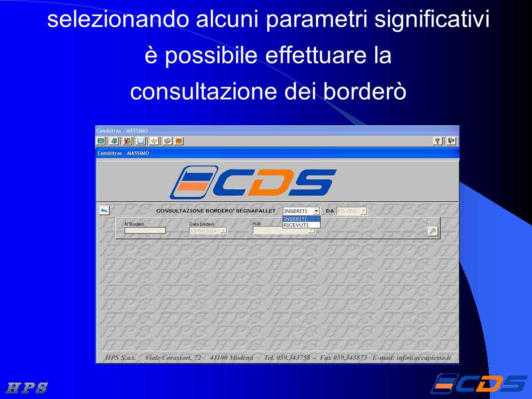 selezionando alcuni parametri significativi è possibile effettuare la consultazione dei borderò