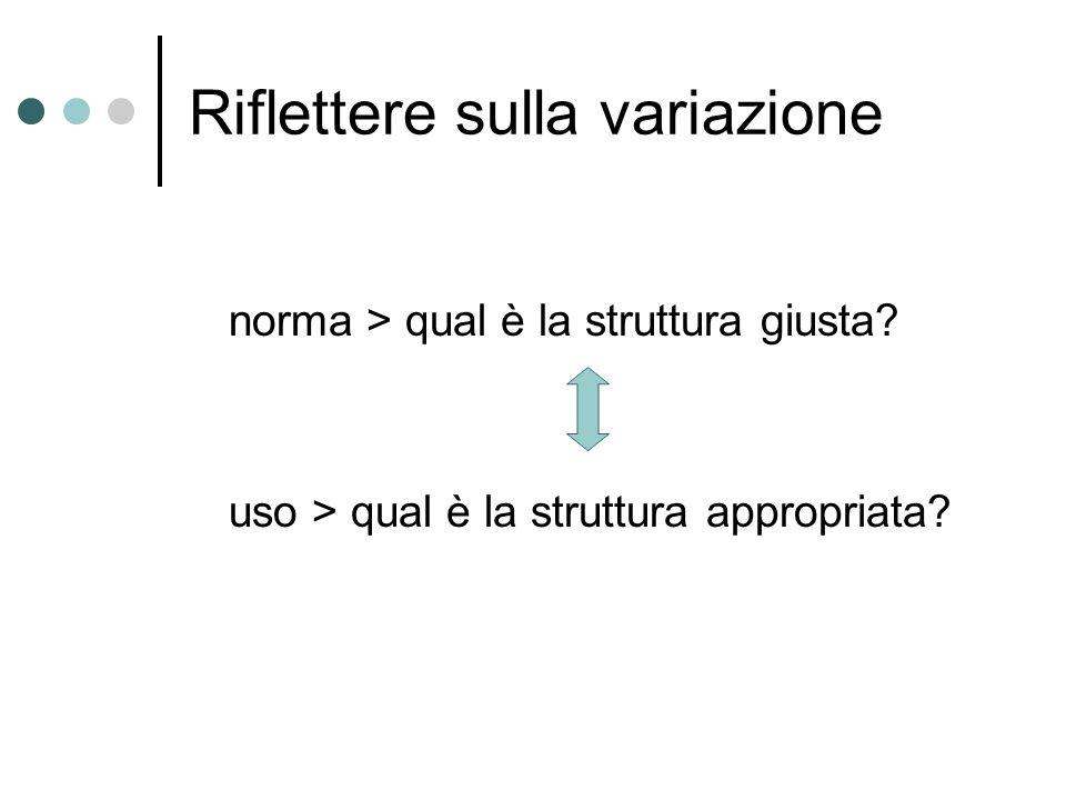 Riflettere sulla variazione norma > qual è la struttura giusta.