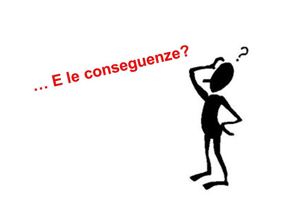 … E le conseguenze?