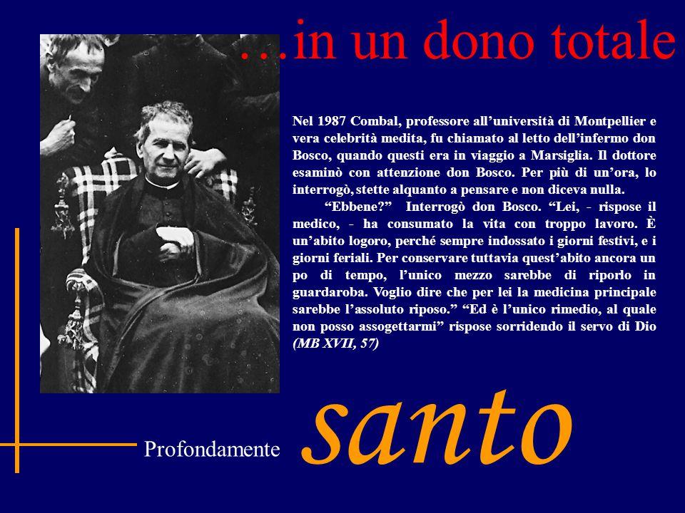 …in un dono totale santo Profondamente Nel 1987 Combal, professore all'università di Montpellier e vera celebrità medita, fu chiamato al letto dell'in