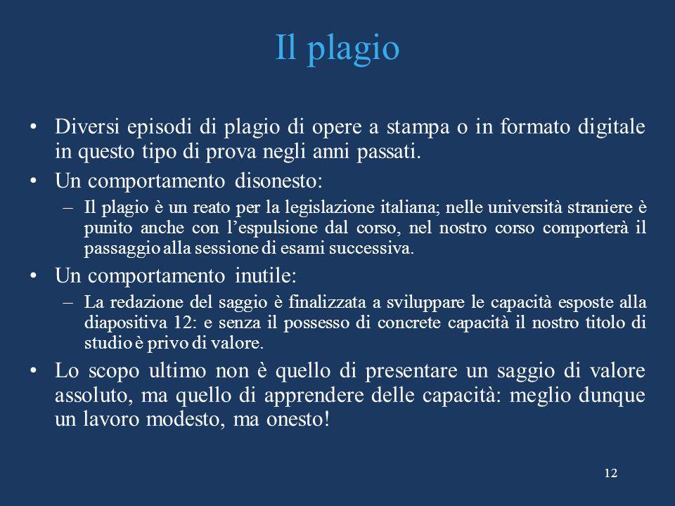 12 Il plagio Diversi episodi di plagio di opere a stampa o in formato digitale in questo tipo di prova negli anni passati.