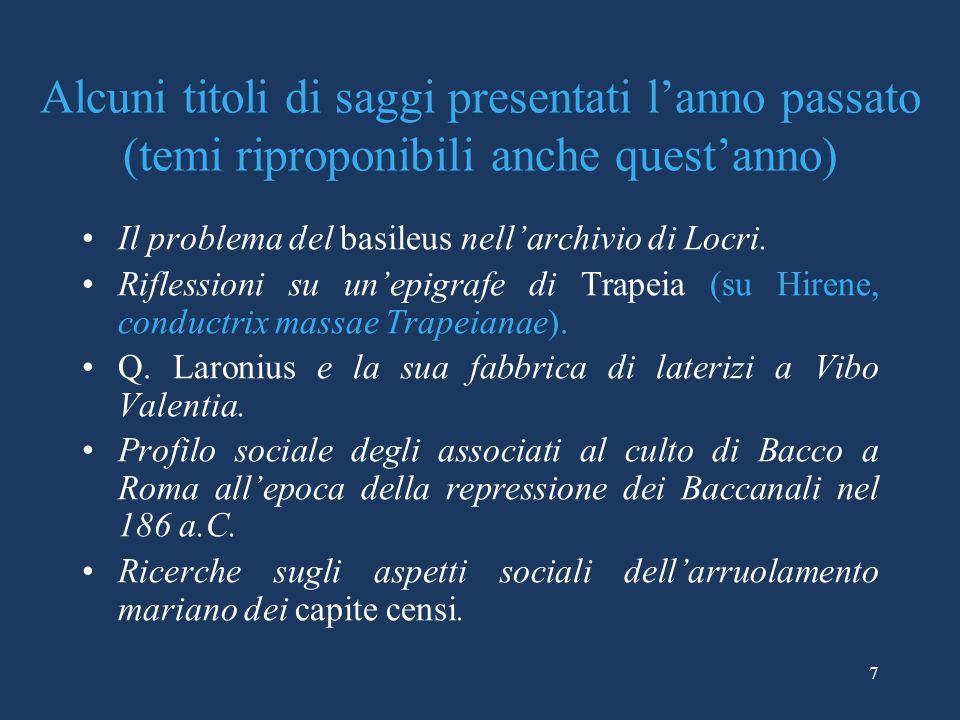 Alcuni titoli di saggi presentati l'anno passato (temi riproponibili anche quest'anno) Il problema del basileus nell'archivio di Locri.