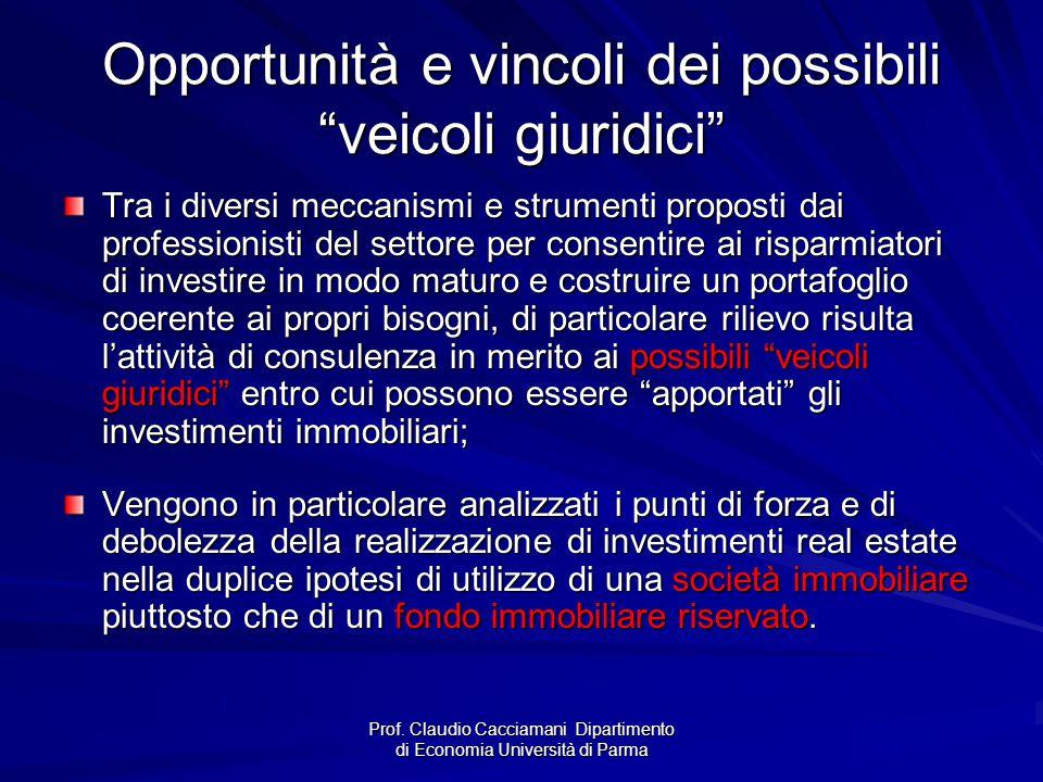 """Prof. Claudio Cacciamani Dipartimento di Economia Università di Parma Opportunità e vincoli dei possibili """"veicoli giuridici"""" Tra i diversi meccanismi"""