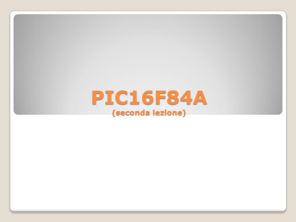 PIC16F84A (seconda lezione)