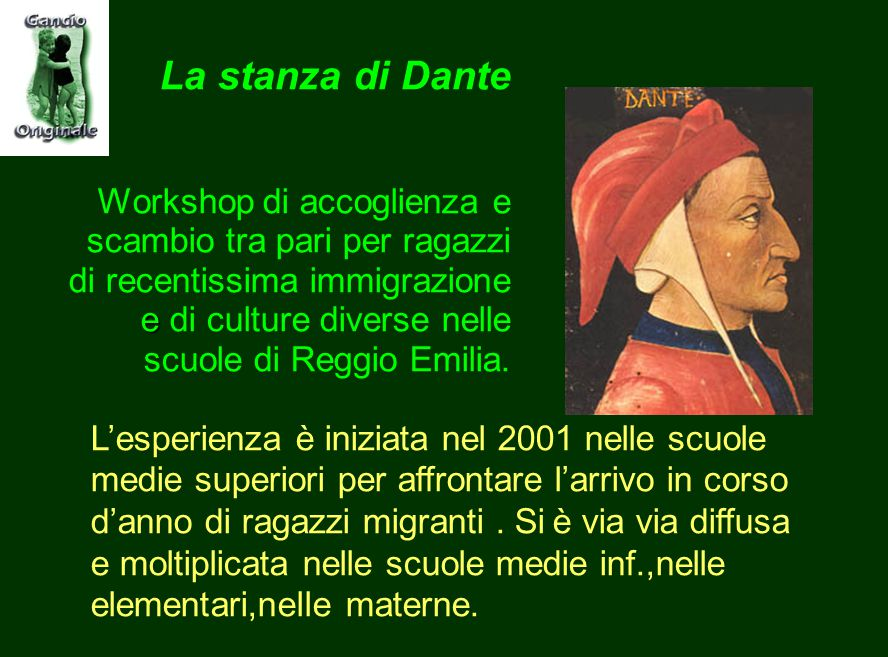 La stanza di Dante e Workshop di accoglienza e scambio tra pari per ragazzi di recentissima immigrazione e di culture diverse nelle scuole di Reggio Emilia.