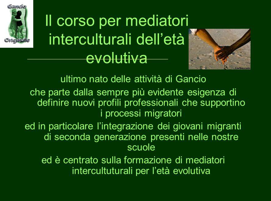 Il corso per mediatori interculturali dell'età evolutiva ultimo nato delle attività di Gancio che parte dalla sempre più evidente esigenza di definire