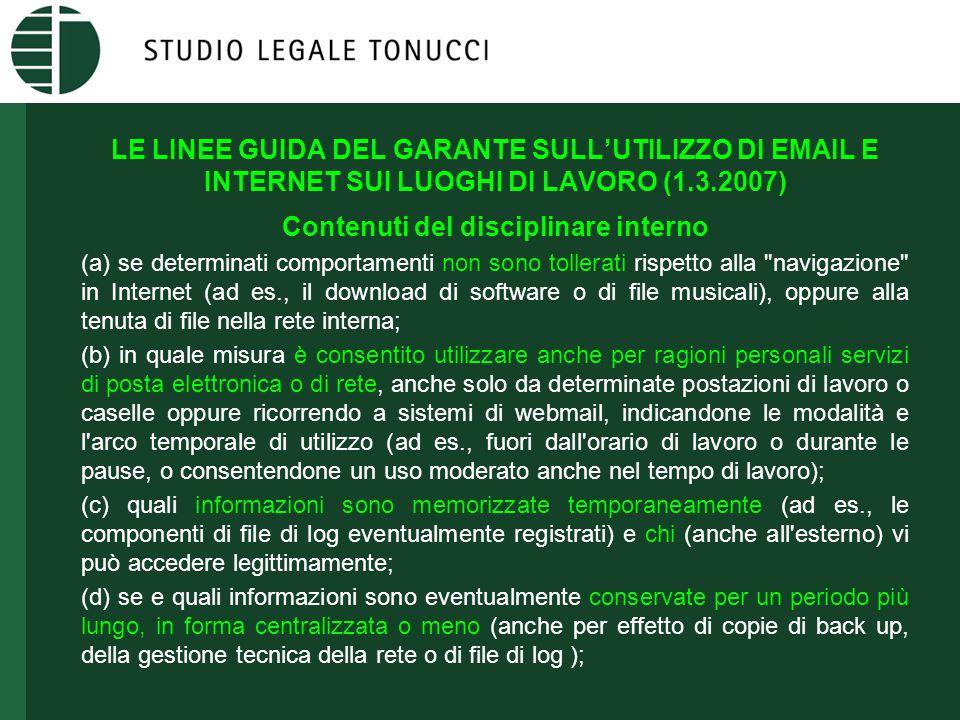 LE LINEE GUIDA DEL GARANTE SULL'UTILIZZO DI EMAIL E INTERNET SUI LUOGHI DI LAVORO (1.3.2007) Contenuti del disciplinare interno (a) se determinati com
