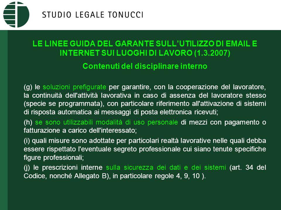LE LINEE GUIDA DEL GARANTE SULL'UTILIZZO DI EMAIL E INTERNET SUI LUOGHI DI LAVORO (1.3.2007) Contenuti del disciplinare interno (g) le soluzioni prefi