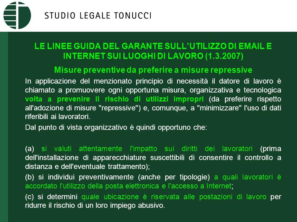 LE LINEE GUIDA DEL GARANTE SULL'UTILIZZO DI EMAIL E INTERNET SUI LUOGHI DI LAVORO (1.3.2007) Misure preventive da preferire a misure repressive In app