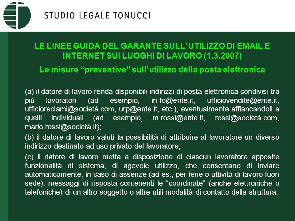 """LE LINEE GUIDA DEL GARANTE SULL'UTILIZZO DI EMAIL E INTERNET SUI LUOGHI DI LAVORO (1.3.2007) Le misure """"preventive"""" sull'utilizzo della posta elettron"""