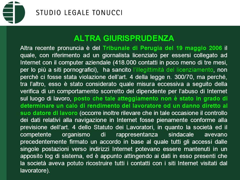 ALTRA GIURISPRUDENZA Altra recente pronuncia è del Tribunale di Perugia del 19 maggio 2006 il quale, con riferimento ad un giornalista licenziato per