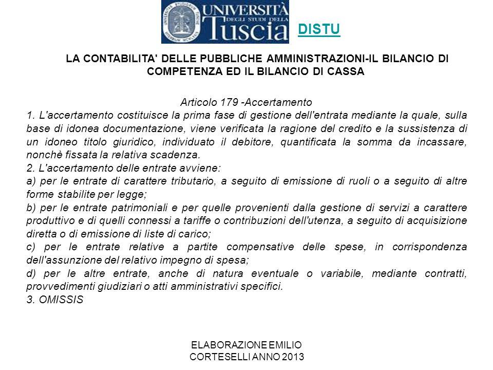 ELABORAZIONE EMILIO CORTESELLI ANNO 2013 Articolo 179 -Accertamento 1. L'accertamento costituisce la prima fase di gestione dell'entrata mediante la q