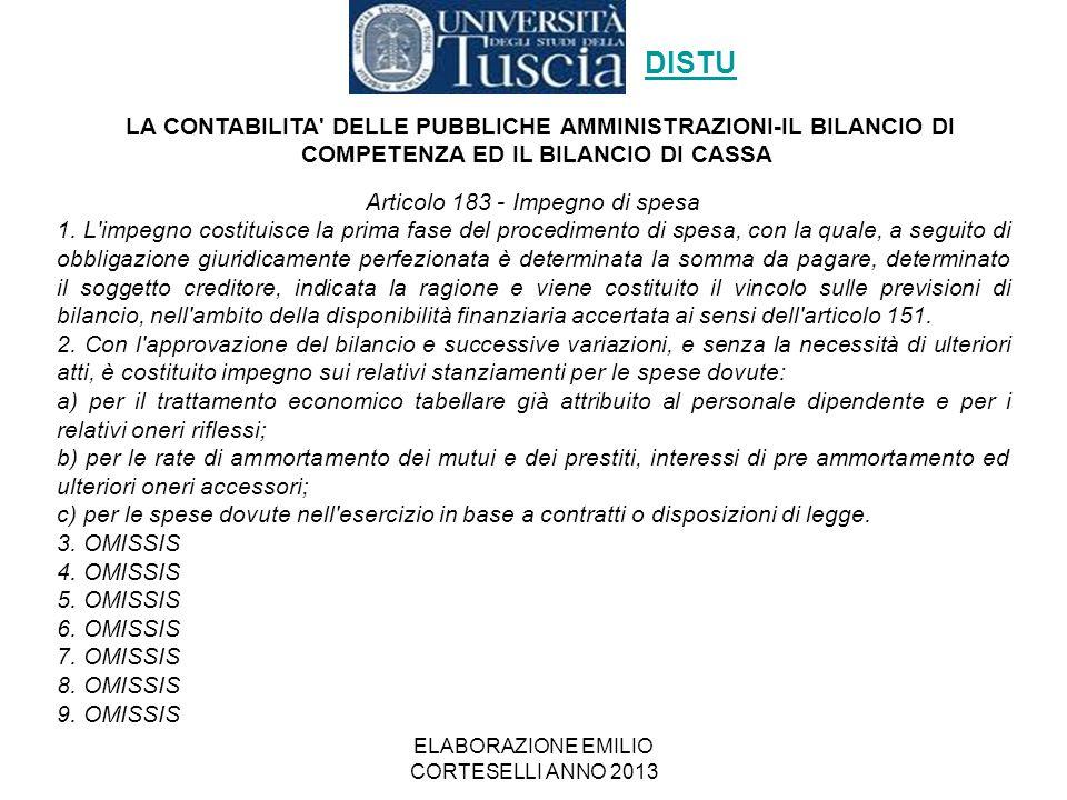 ELABORAZIONE EMILIO CORTESELLI ANNO 2013 Articolo 183 - Impegno di spesa 1. L'impegno costituisce la prima fase del procedimento di spesa, con la qual