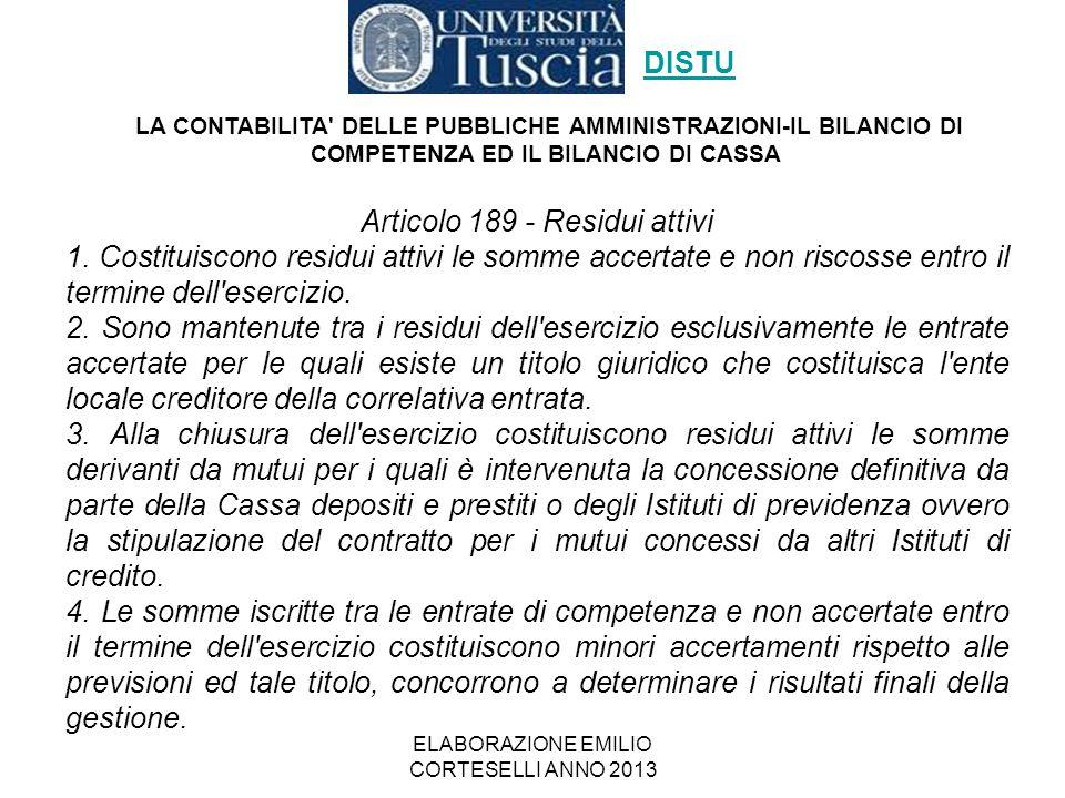 ELABORAZIONE EMILIO CORTESELLI ANNO 2013 Articolo 189 - Residui attivi 1. Costituiscono residui attivi le somme accertate e non riscosse entro il term