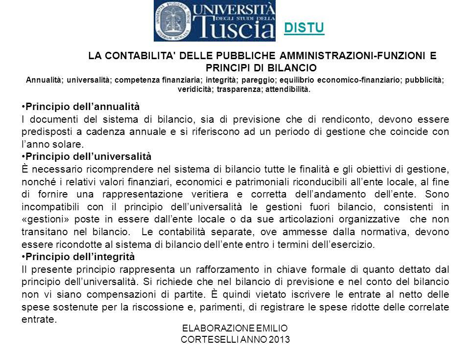 ELABORAZIONE EMILIO CORTESELLI ANNO 2013 Annualità; universalità; competenza finanziaria; integrità; pareggio; equilibrio economico-finanziario; pubbl