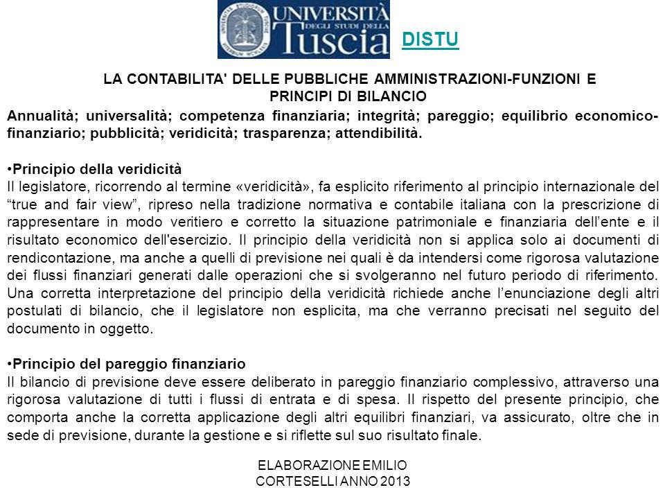 ELABORAZIONE EMILIO CORTESELLI ANNO 2013 Annualità; universalità; competenza finanziaria; integrità; pareggio; equilibrio economico- finanziario; pubb