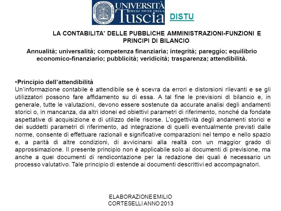 ELABORAZIONE EMILIO CORTESELLI ANNO 2013 Principio dell'attendibilità Un'informazione contabile è attendibile se è scevra da errori e distorsioni rile