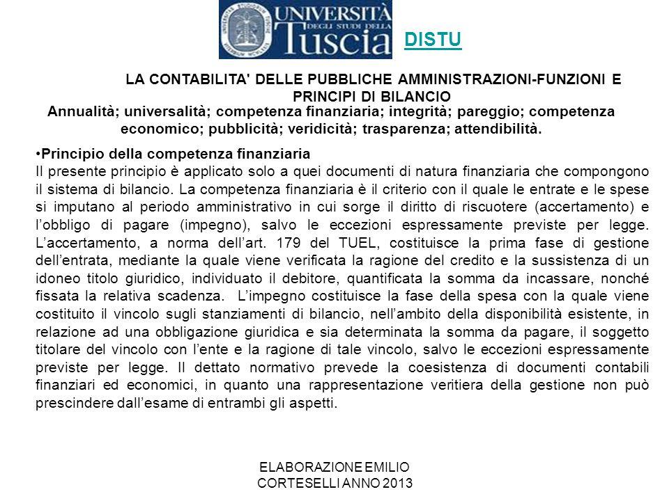 ELABORAZIONE EMILIO CORTESELLI ANNO 2013 Principio della competenza finanziaria Il presente principio è applicato solo a quei documenti di natura fina