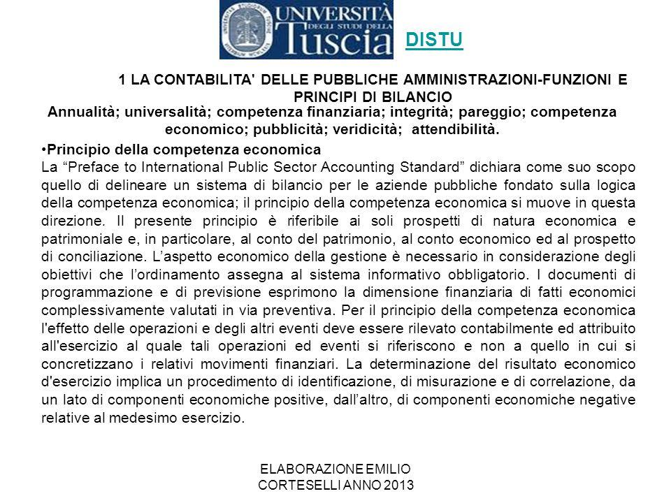 """ELABORAZIONE EMILIO CORTESELLI ANNO 2013 Principio della competenza economica La """"Preface to International Public Sector Accounting Standard"""" dichiara"""
