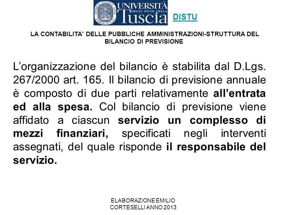 ELABORAZIONE EMILIO CORTESELLI ANNO 2013 L'organizzazione del bilancio è stabilita dal D.Lgs. 267/2000 art. 165. Il bilancio di previsione annuale è c
