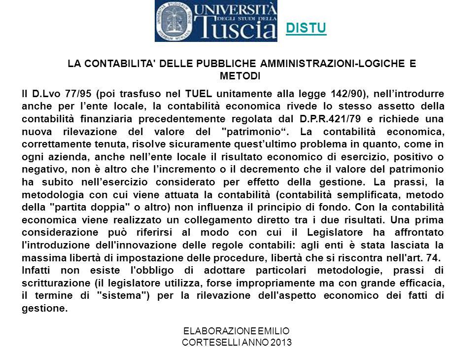 ELABORAZIONE EMILIO CORTESELLI ANNO 2013 Il D.Lvo 77/95 (poi trasfuso nel TUEL unitamente alla legge 142/90), nell'introdurre anche per l'ente locale,