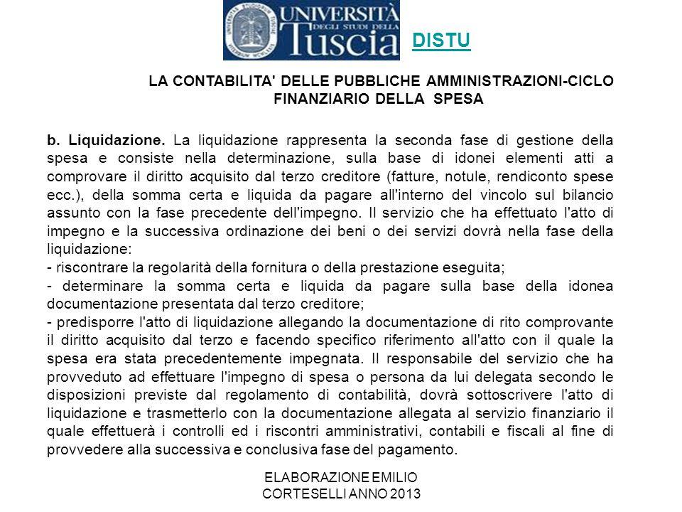 ELABORAZIONE EMILIO CORTESELLI ANNO 2013 b. Liquidazione. La liquidazione rappresenta la seconda fase di gestione della spesa e consiste nella determi