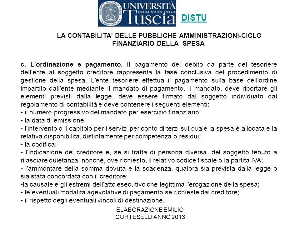 ELABORAZIONE EMILIO CORTESELLI ANNO 2013 c. L'ordinazione e pagamento. Il pagamento del debito da parte del tesoriere dell'ente al soggetto creditore