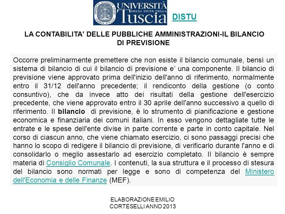 ELABORAZIONE EMILIO CORTESELLI ANNO 2013 DISTU LA CONTABILITA' DELLE PUBBLICHE AMMINISTRAZIONI-IL BILANCIO DI PREVISIONE Occorre preliminarmente preme