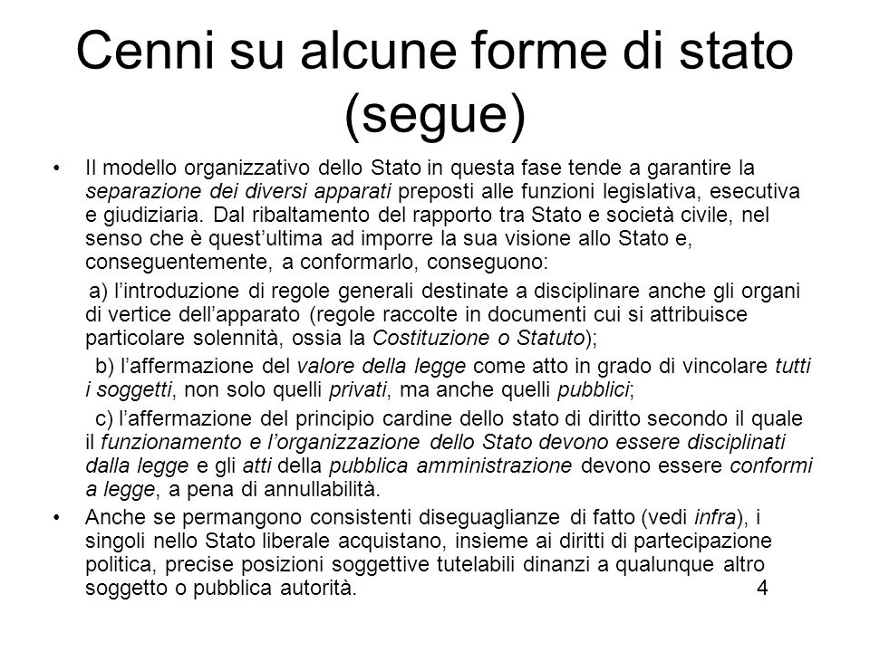 Cenni su alcune forme di stato (segue) Stato liberale (fine XVIII sec – inizi XIX sec).