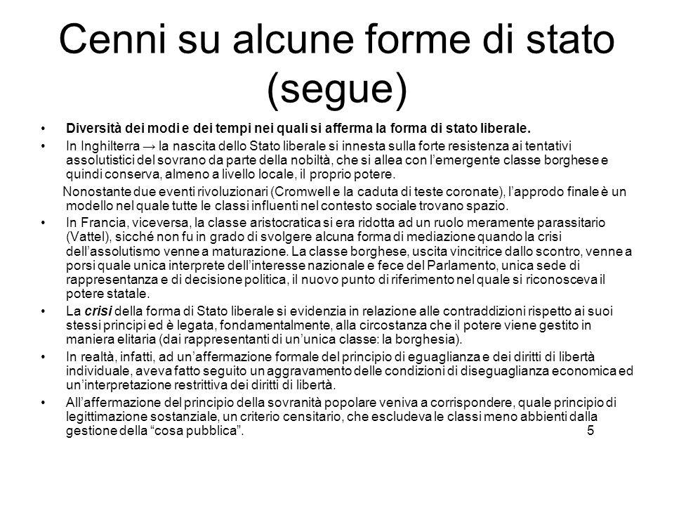 Cenni su alcune forme di stato (segue) Il modello organizzativo dello Stato in questa fase tende a garantire la separazione dei diversi apparati preposti alle funzioni legislativa, esecutiva e giudiziaria.