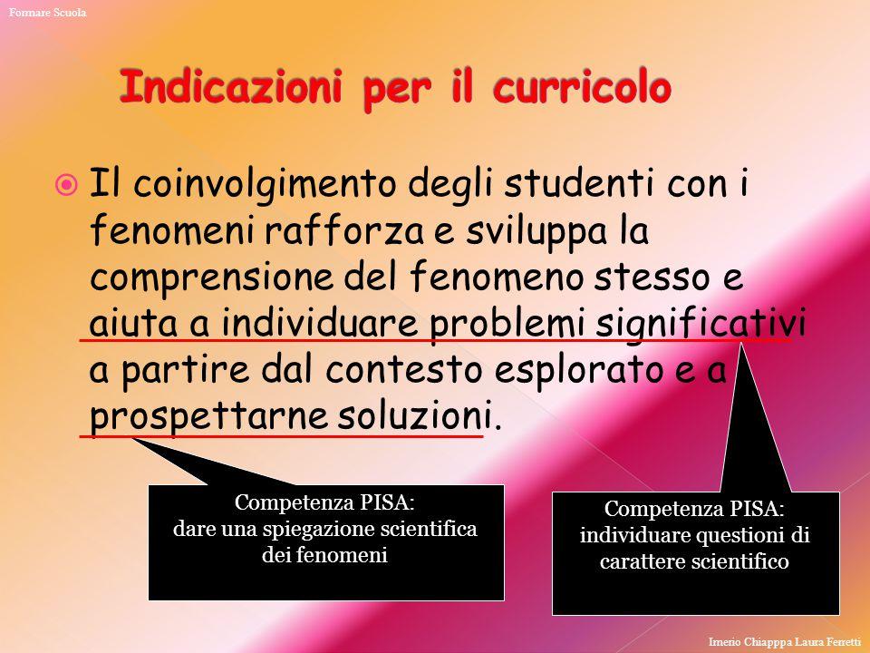  Il coinvolgimento degli studenti con i fenomeni rafforza e sviluppa la comprensione del fenomeno stesso e aiuta a individuare problemi significativi