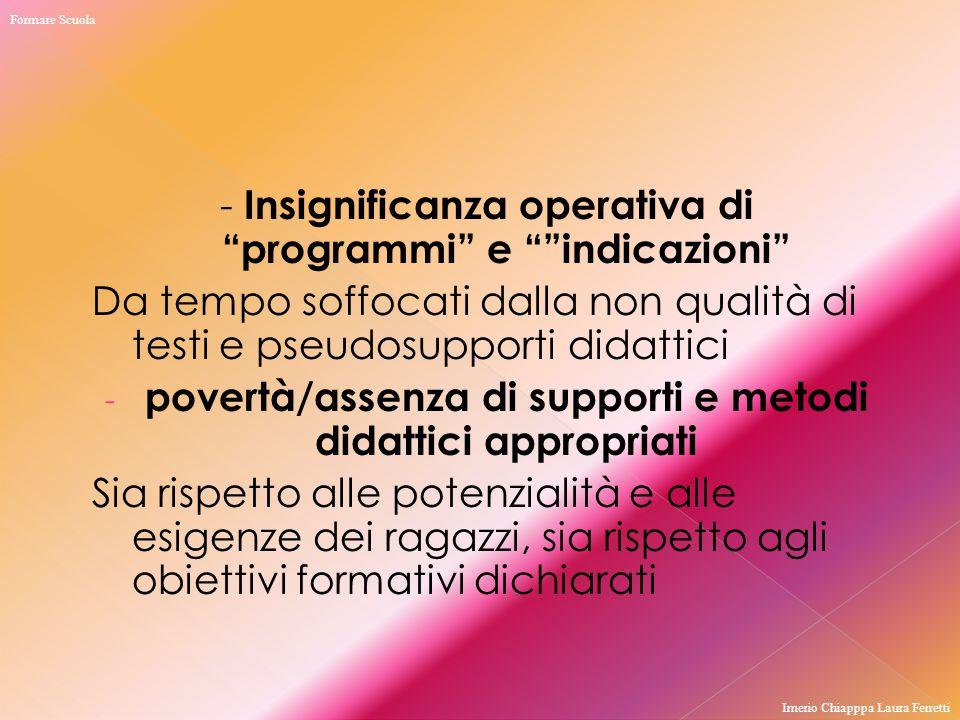 """- Insignificanza operativa di """"programmi"""" e """"""""indicazioni"""" Da tempo soffocati dalla non qualità di testi e pseudosupporti didattici - povertà/assenza"""