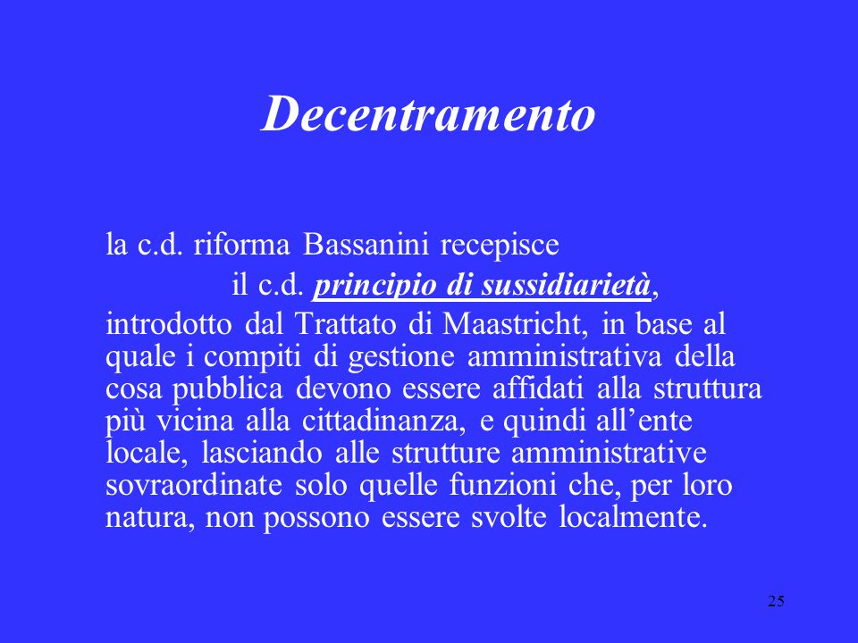 25 Decentramento la c.d. riforma Bassanini recepisce il c.d.
