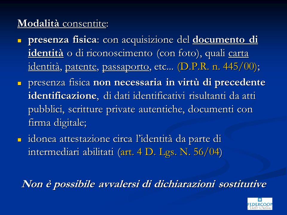 Modalità consentite: presenza fisica: con acquisizione del documento di identità o di riconoscimento (con foto), quali carta identità, patente, passaporto, etc...
