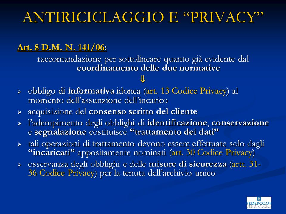 ANTIRICICLAGGIO E PRIVACY Art. 8 D.M. N.