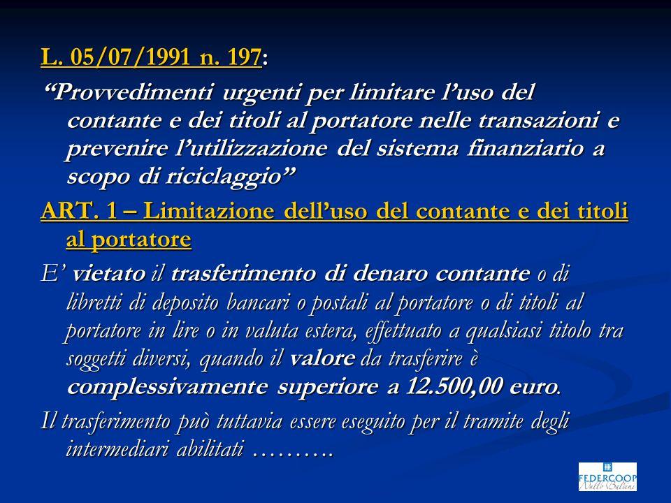 """L. 05/07/1991 n. 197: """"Provvedimenti urgenti per limitare l'uso del contante e dei titoli al portatore nelle transazioni e prevenire l'utilizzazione d"""