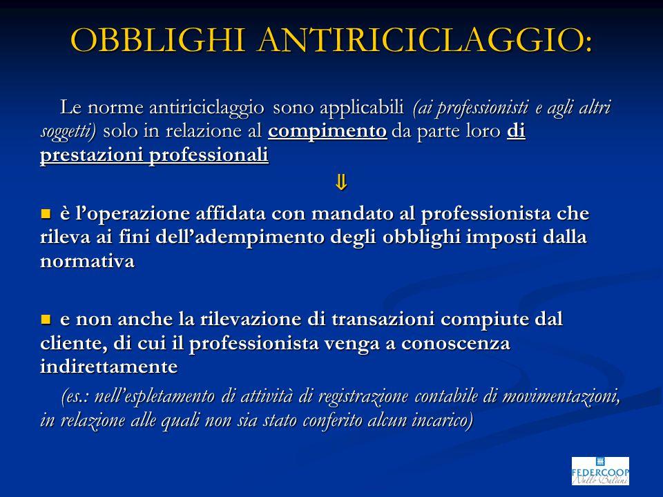 OBBLIGHI ANTIRICICLAGGIO: Le norme antiriciclaggio sono applicabili (ai professionisti e agli altri soggetti) solo in relazione al compimento da parte