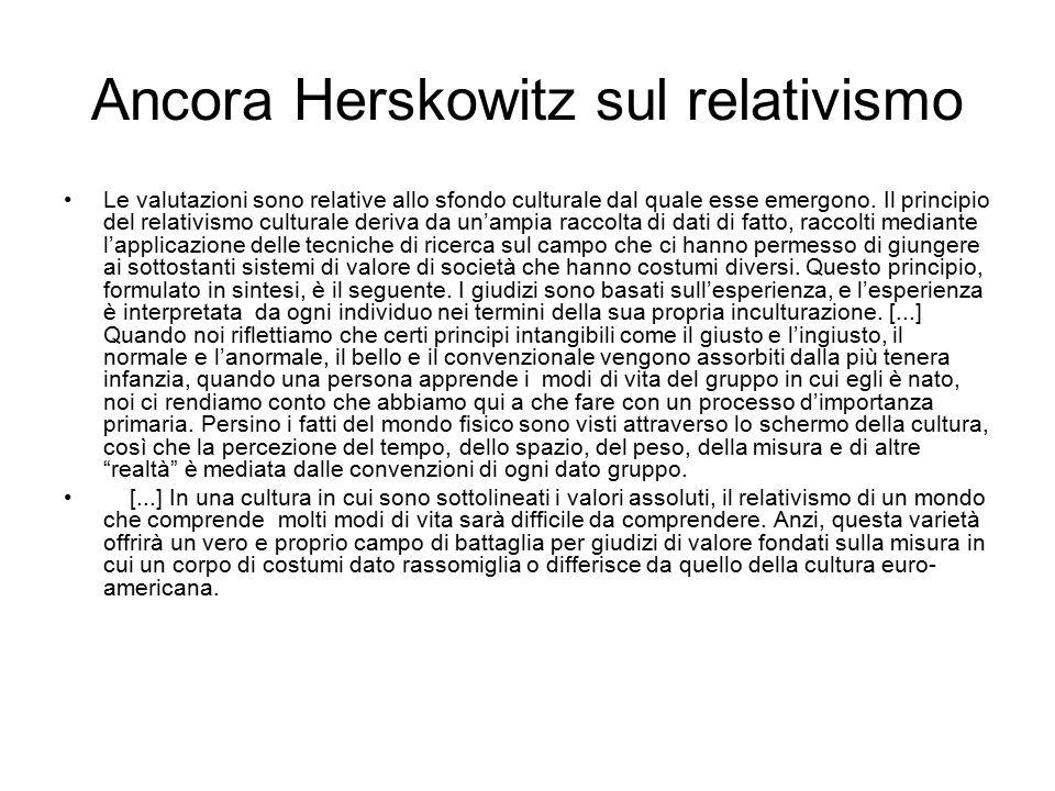 Ancora Herskowitz sul relativismo Le valutazioni sono relative allo sfondo culturale dal quale esse emergono.