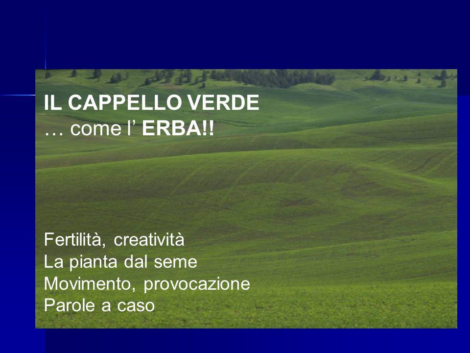 IL CAPPELLO VERDE … come l' ERBA!.