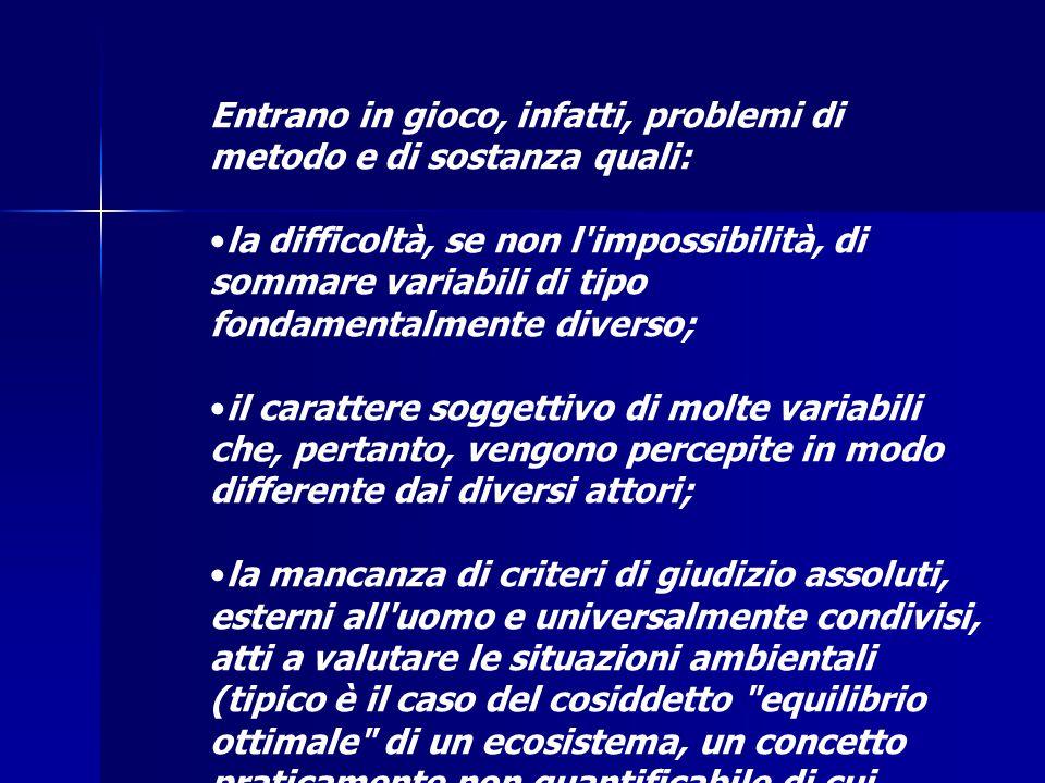 Entrano in gioco, infatti, problemi di metodo e di sostanza quali: la difficoltà, se non l'impossibilità, di sommare variabili di tipo fondamentalment