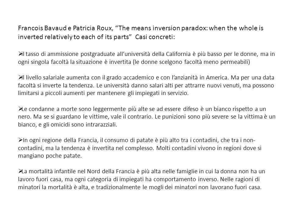 "Francois Bavaud e Patricia Roux, ""The means inversion paradox: when the whole is inverted relatively to each of its parts"" Casi concreti:  il tasso d"