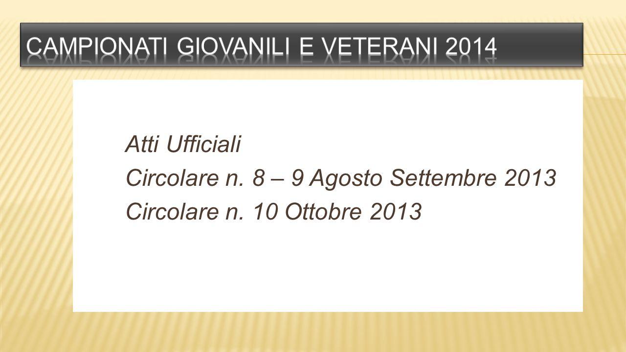 Atti Ufficiali Circolare n. 8 – 9 Agosto Settembre 2013 Circolare n. 10 Ottobre 2013