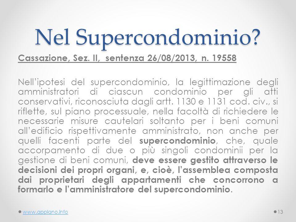 Nel Supercondominio. Cassazione, Sez. II, sentenza 26/08/2013, n.