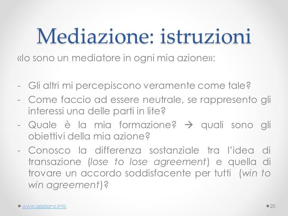 Mediazione: istruzioni «Io sono un mediatore in ogni mia azione»: -Gli altri mi percepiscono veramente come tale.