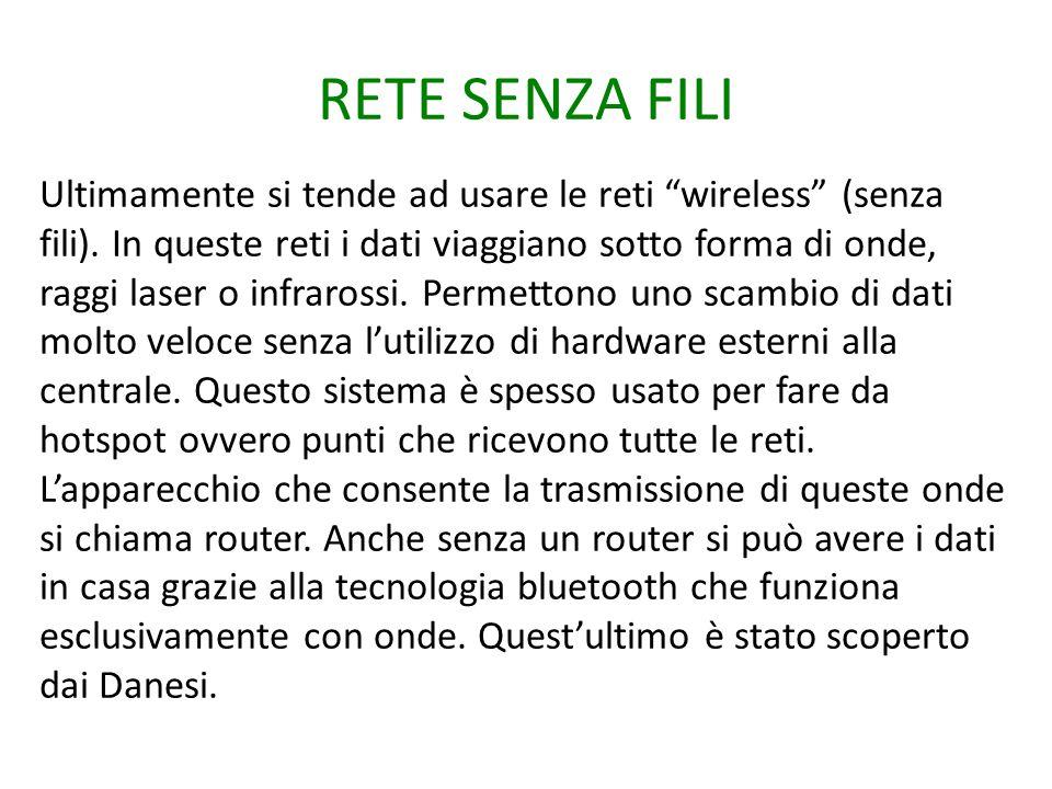 """RETE SENZA FILI Ultimamente si tende ad usare le reti """"wireless"""" (senza fili). In queste reti i dati viaggiano sotto forma di onde, raggi laser o infr"""