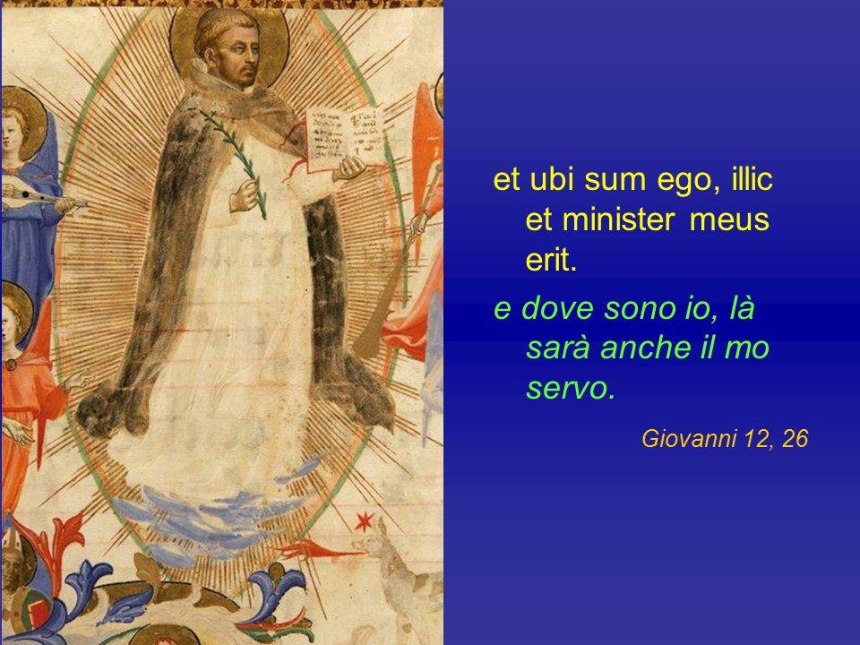 et ubi sum ego, illic et minister meus erit.e dove sono io, là sarà anche il mo servo.