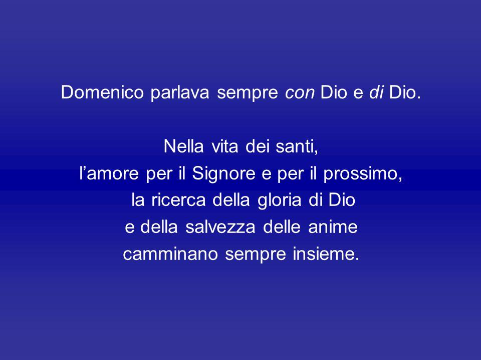 Domenico parlava sempre con Dio e di Dio.