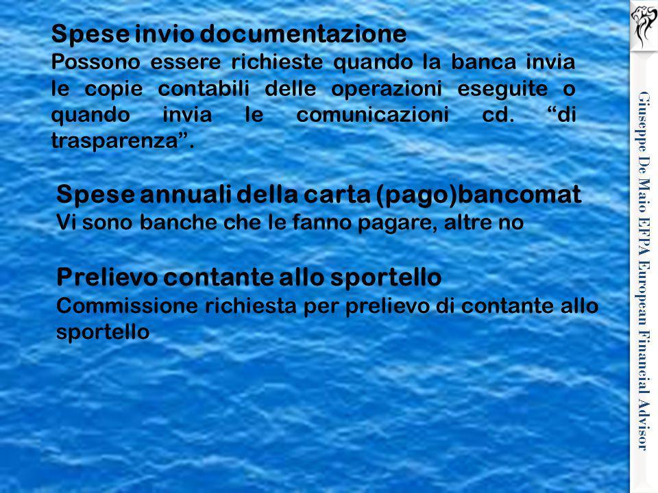 Giuseppe De Maio EFPA European Financial Advisor Spese annuali della carta (pago)bancomat Vi sono banche che le fanno pagare, altre no Prelievo contan