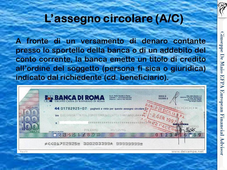 Giuseppe De Maio EFPA European Financial Advisor L'assegno circolare (A/C) A fronte di un versamento di denaro contante presso lo sportello della banc